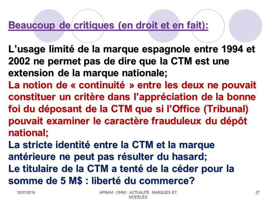 Beaucoup de critiques (en droit et en fait): Lusage limité de la marque espagnole entre 1994 et 2002 ne permet pas de dire que la CTM est une extensio