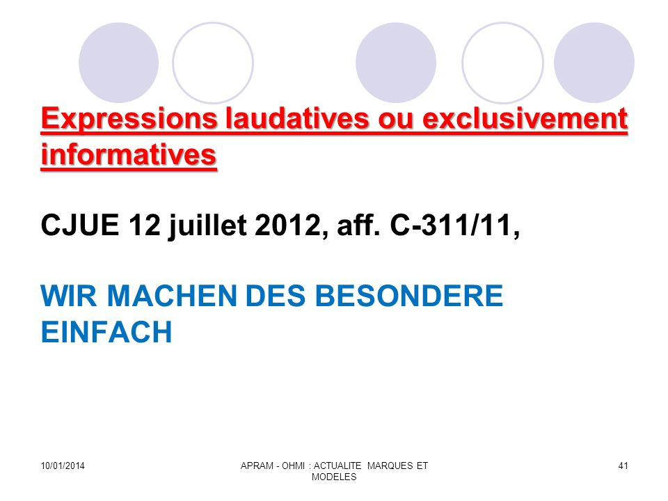 Expressions laudatives ou exclusivement informatives Expressions laudatives ou exclusivement informatives CJUE 12 juillet 2012, aff. C-311/11, WIR MAC