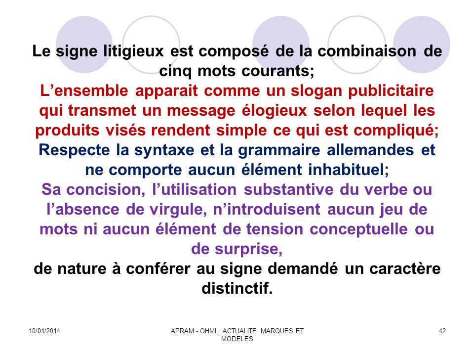 Le signe litigieux est composé de la combinaison de cinq mots courants; Lensemble apparait comme un slogan publicitaire qui transmet un message élogie