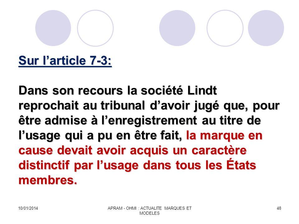 Sur larticle 7-3: Dans son recours la société Lindt reprochait au tribunal davoir jugé que, pour être admise à lenregistrement au titre de lusage qui