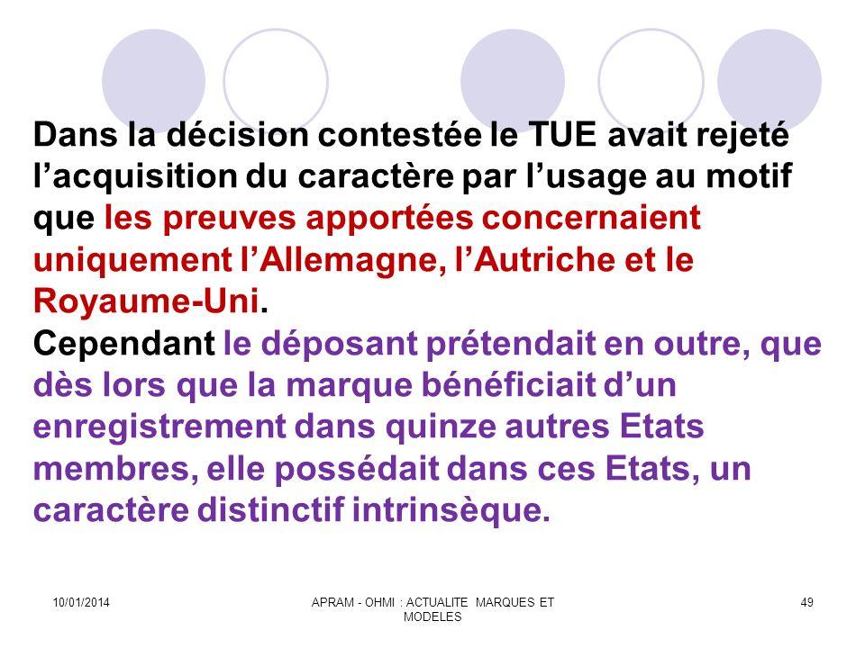 Dans la décision contestée le TUE avait rejeté lacquisition du caractère par lusage au motif que les preuves apportées concernaient uniquement lAllema