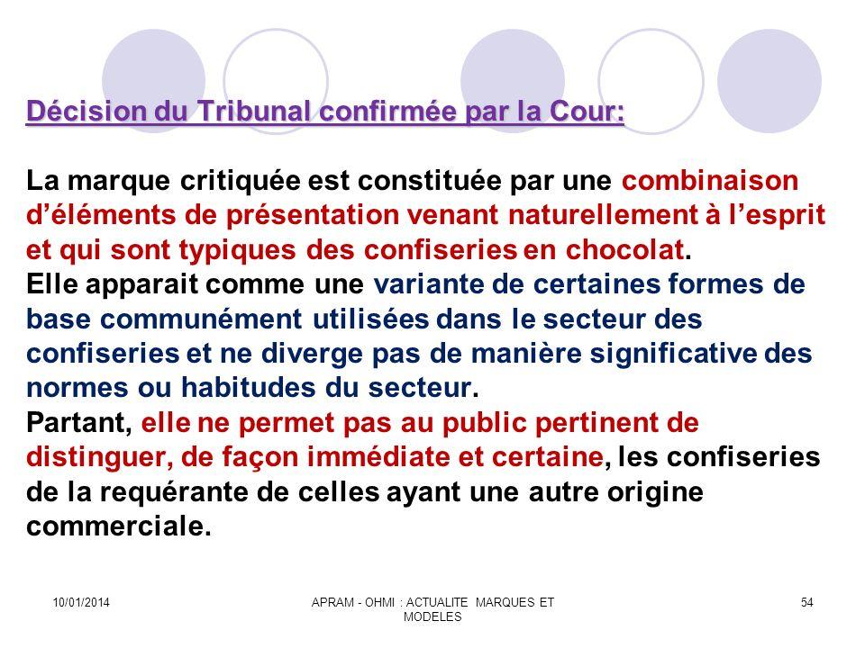 Décision du Tribunal confirmée par la Cour: Décision du Tribunal confirmée par la Cour: La marque critiquée est constituée par une combinaison délémen