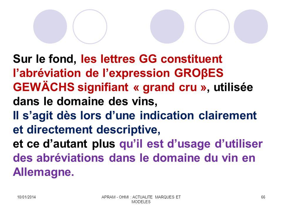 Sur le fond, les lettres GG constituent labréviation de lexpression GROβES GEWÄCHS signifiant « grand cru », utilisée dans le domaine des vins, Il sag