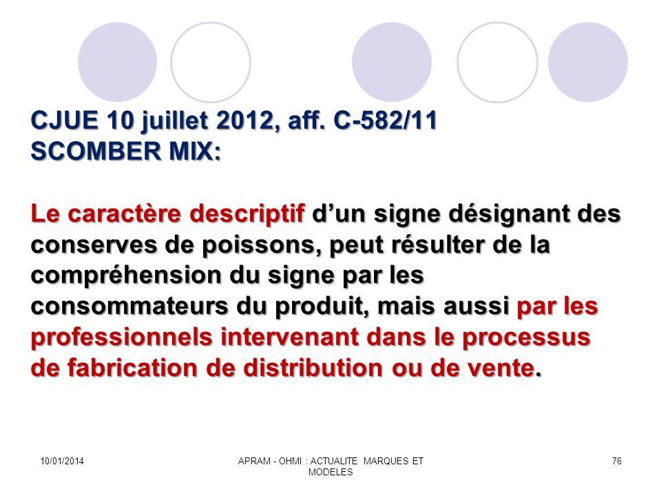 CJUE 10 juillet 2012, aff. C-582/11 SCOMBER MIX: Le caractère descriptif dun signe désignant des conserves de poissons, peut résulter de la compréhens