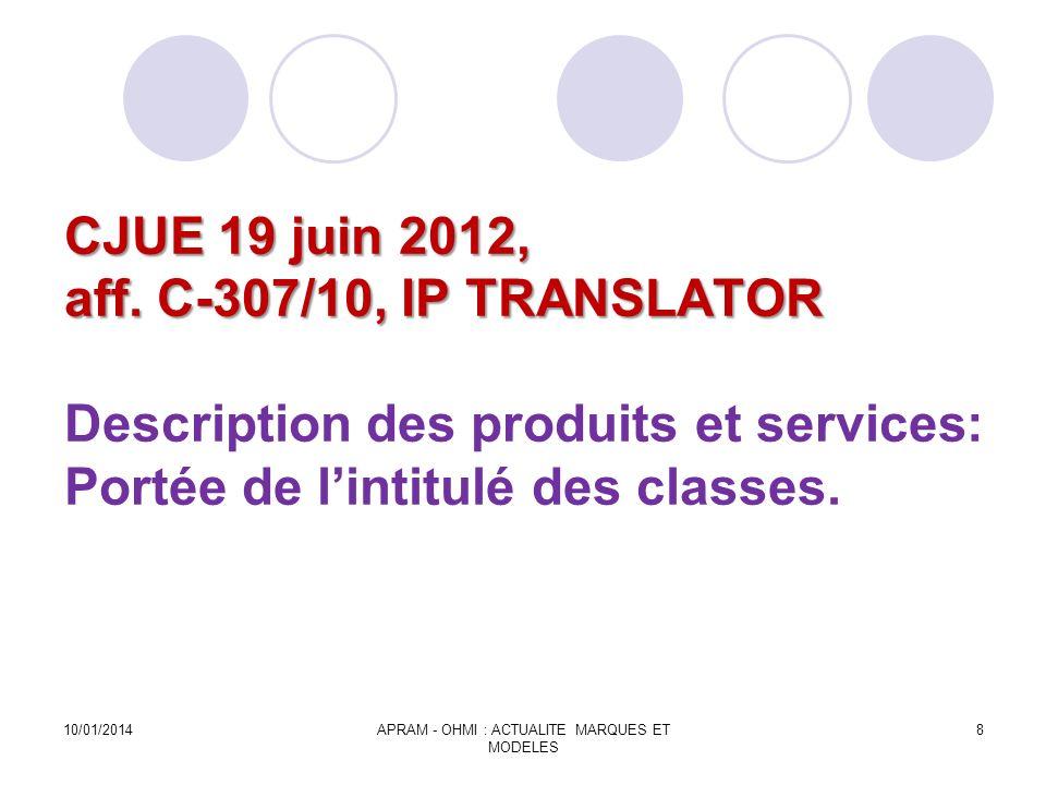CJUE 19 juin 2012, aff. C-307/10, IP TRANSLATOR CJUE 19 juin 2012, aff. C-307/10, IP TRANSLATOR Description des produits et services: Portée de lintit