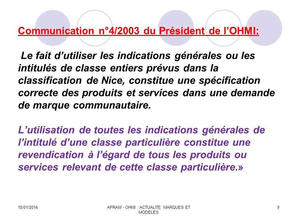 Communication n°4/2003 du Président de lOHMI: Le fait dutiliser les indications générales ou les intitulés de classe entiers prévus dans la classifica