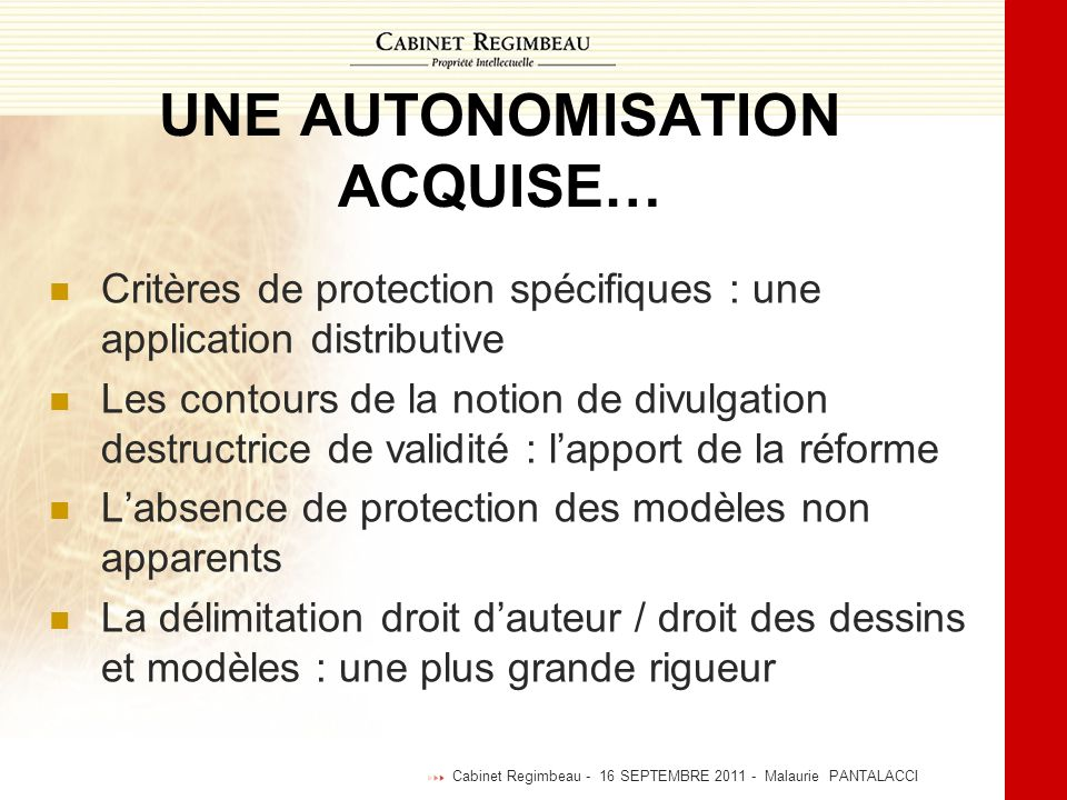 UNE AUTONOMISATION ACQUISE… Critères de protection spécifiques : une application distributive Les contours de la notion de divulgation destructrice de