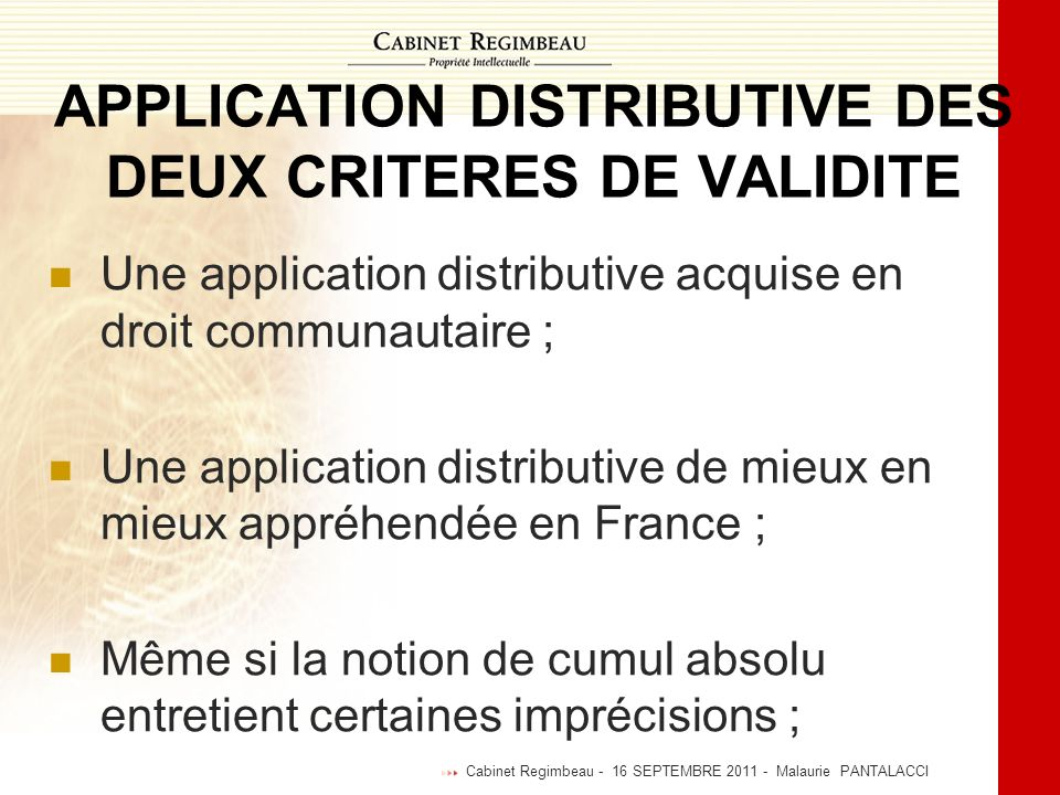 APPLICATION DISTRIBUTIVE DES DEUX CRITERES DE VALIDITE Une application distributive acquise en droit communautaire ; Une application distributive de m