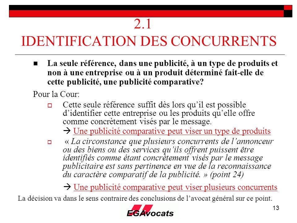 13 2.1 IDENTIFICATION DES CONCURRENTS La seule référence, dans une publicité, à un type de produits et non à une entreprise ou à un produit déterminé