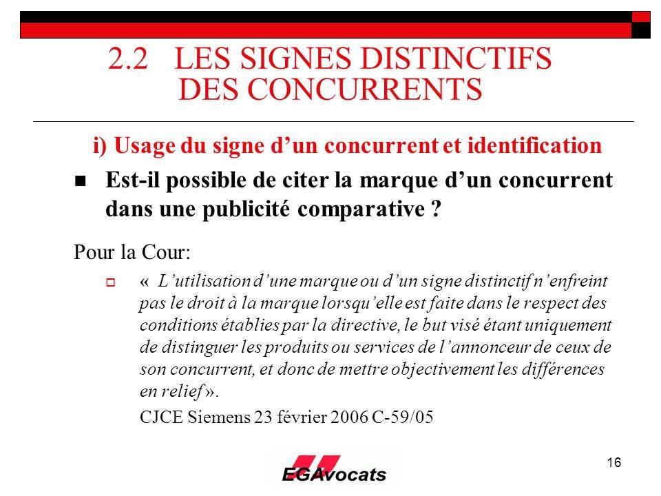16 2.2 LES SIGNES DISTINCTIFS DES CONCURRENTS i) Usage du signe dun concurrent et identification Est-il possible de citer la marque dun concurrent dan