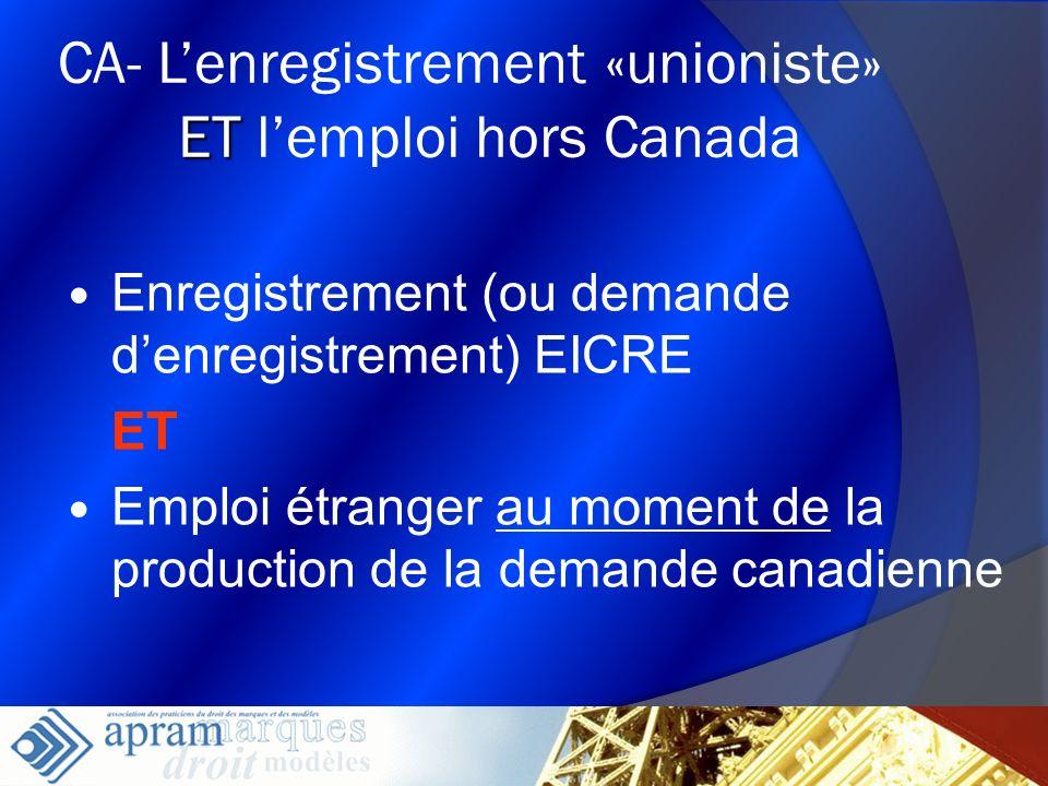 16 ET CA- Lenregistrement «unioniste» ET lemploi hors Canada Enregistrement (ou demande denregistrement) EICRE ET Emploi étranger au moment de la prod