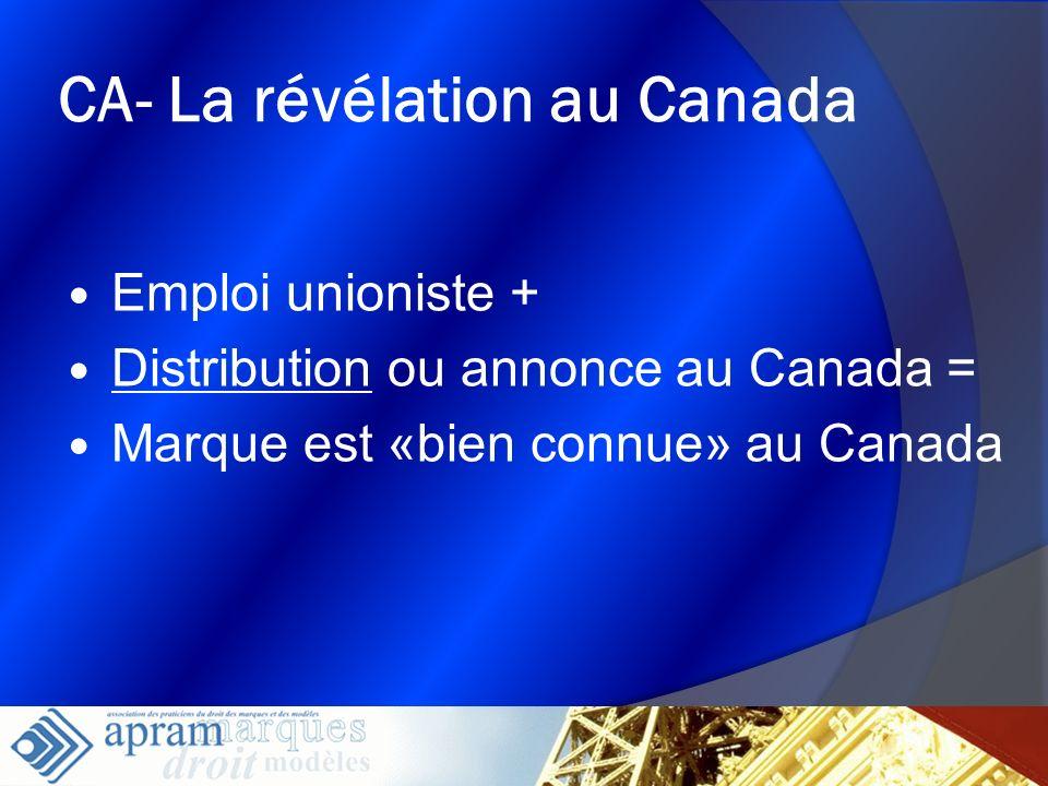 18 CA- La révélation au Canada Emploi unioniste + Distribution ou annonce au Canada = Marque est «bien connue» au Canada