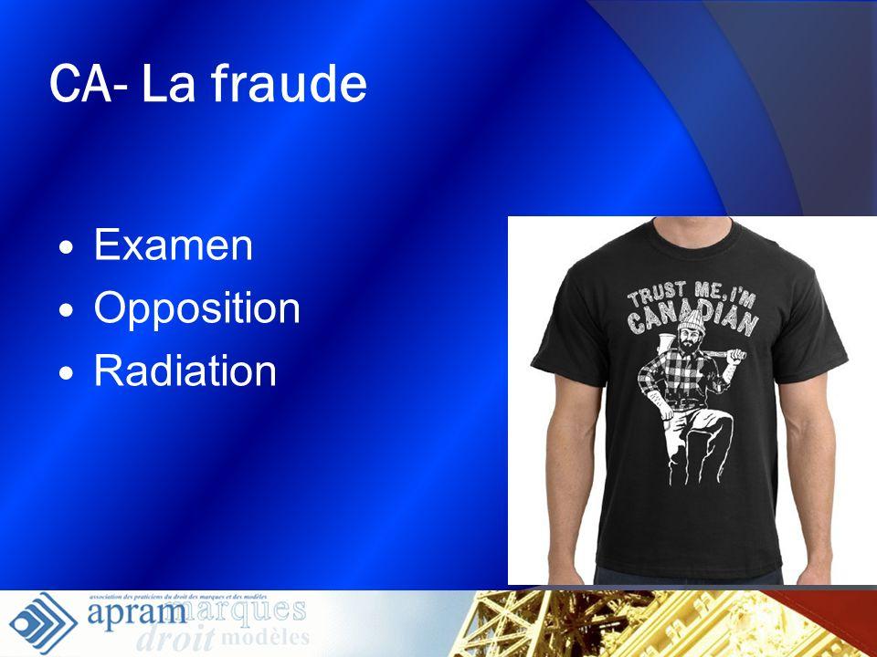 24 CA- La fraude Examen Opposition Radiation