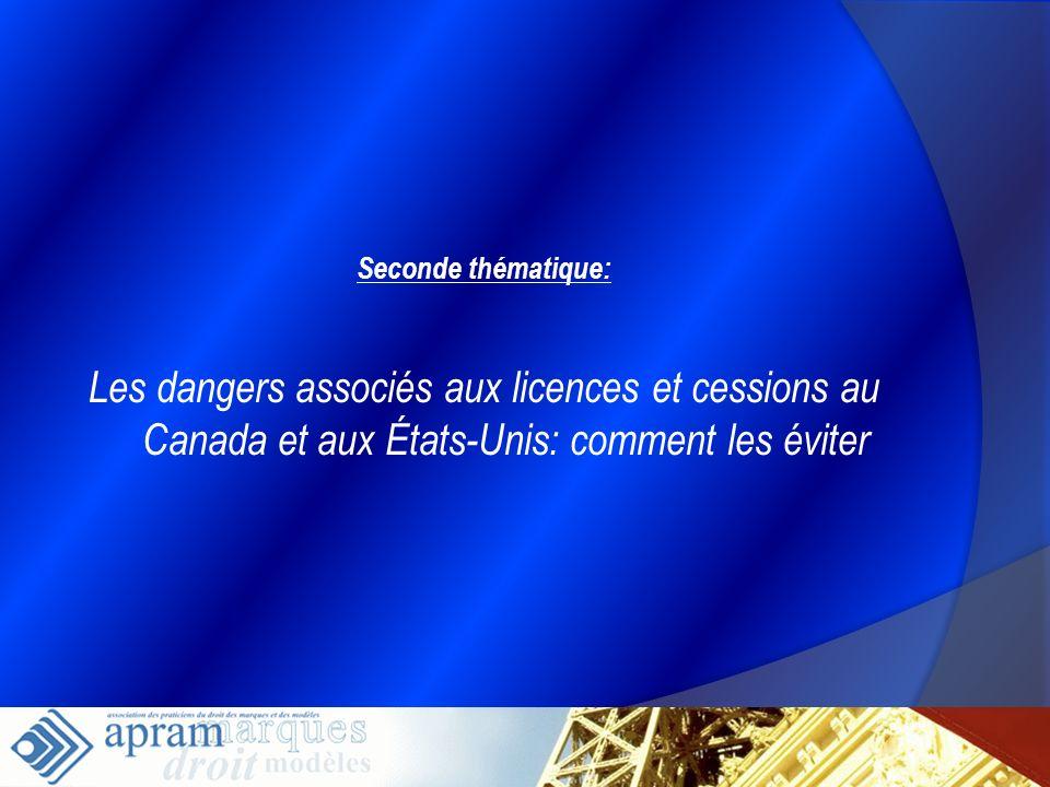 26 Seconde thématique: Les dangers associés aux licences et cessions au Canada et aux États-Unis: comment les éviter