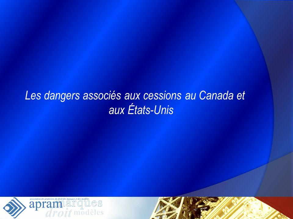 27 Les dangers associés aux cessions au Canada et aux États-Unis