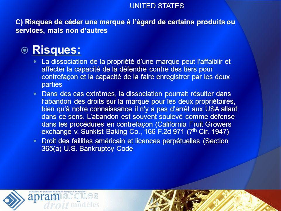 37 C) Risques de céder une marque à légard de certains produits ou services, mais non dautres Risques: La dissociation de la propriété dune marque peu