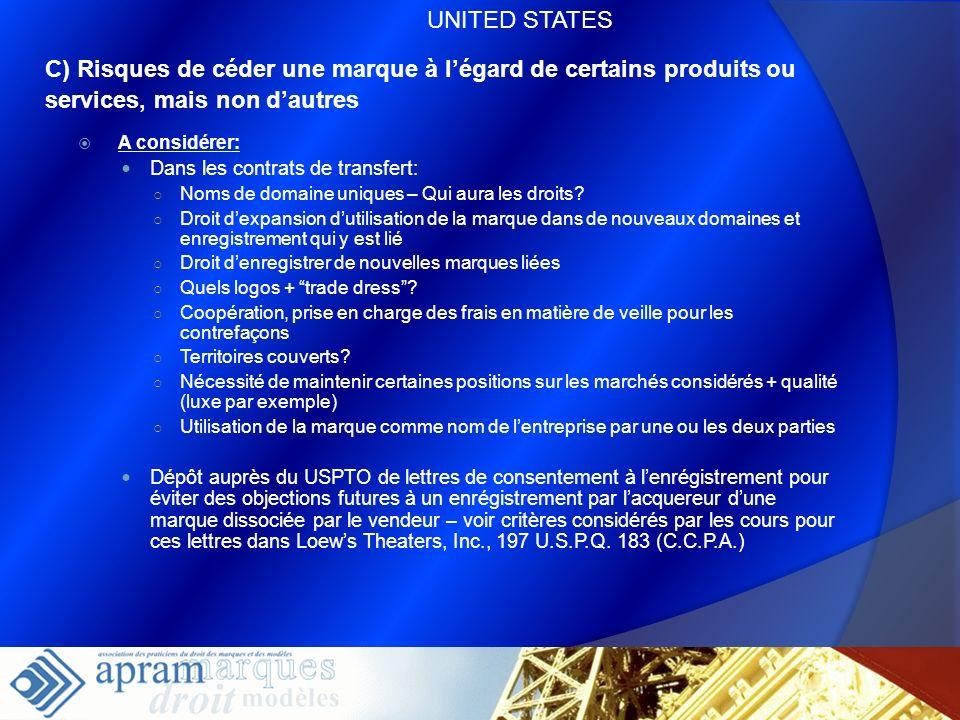 38 C) Risques de céder une marque à légard de certains produits ou services, mais non dautres A considérer: Dans les contrats de transfert: Noms de do