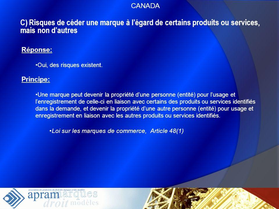 40 C) Risques de céder une marque à légard de certains produits ou services, mais non dautres Réponse: Oui, des risques existent. Principe: Une marque