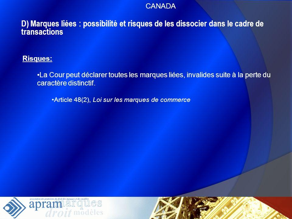 44 D) Marques liées : possibilité et risques de les dissocier dans le cadre de transactions Risques: La Cour peut déclarer toutes les marques liées, i