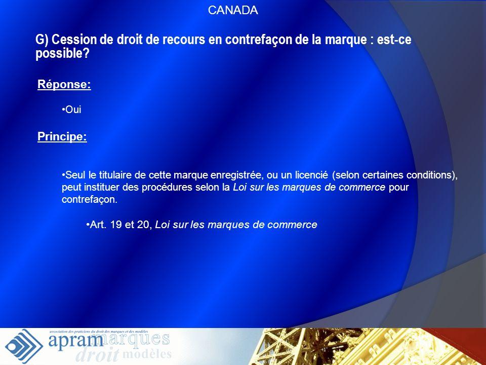54 G) Cession de droit de recours en contrefaçon de la marque : est-ce possible? Réponse: Oui Principe: Seul le titulaire de cette marque enregistrée,