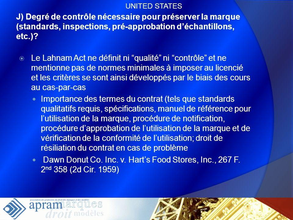 64 J) Degré de contrôle nécessaire pour préserver la marque (standards, inspections, pré-approbation déchantillons, etc.)? Le Lahnam Act ne définit ni