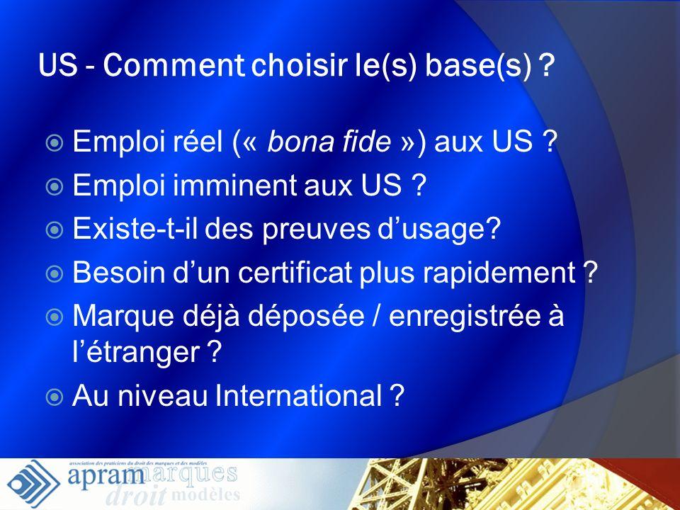 7 US - Comment choisir le(s) base(s) ? Emploi réel (« bona fide ») aux US ? Emploi imminent aux US ? Existe-t-il des preuves dusage? Besoin dun certif