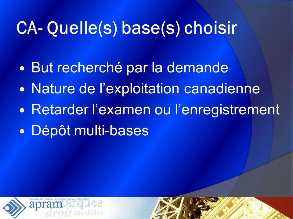 8 CA- Quelle(s) base(s) choisir But recherché par la demande Nature de lexploitation canadienne Retarder lexamen ou lenregistrement Dépôt multi-bases