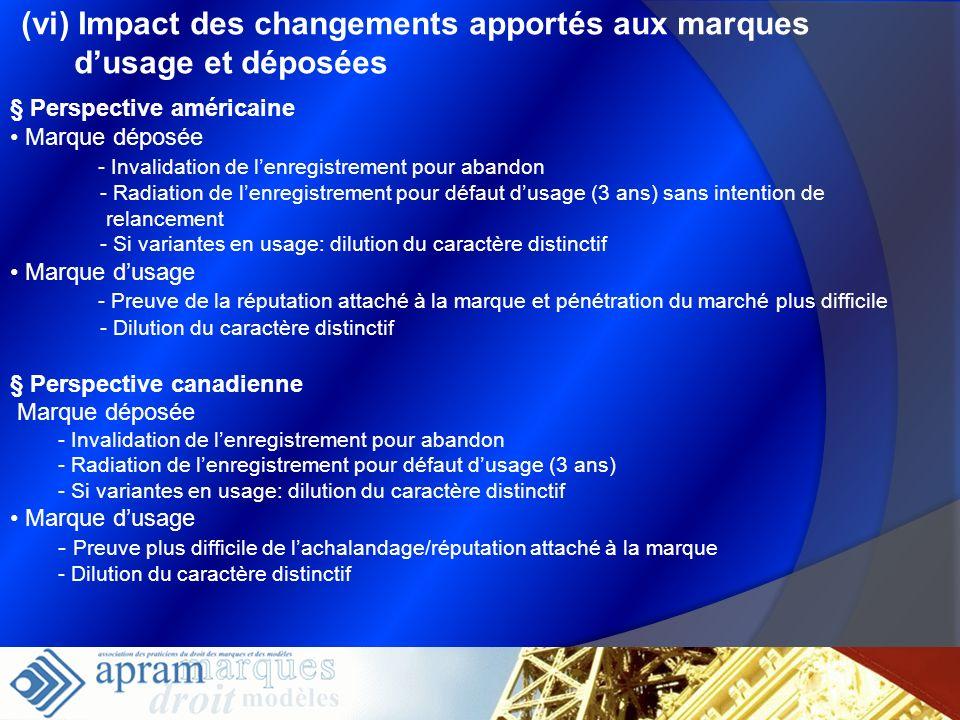(vi) Impact des changements apportés aux marques dusage et déposées § Perspective américaine Marque déposée - Invalidation de lenregistrement pour aba
