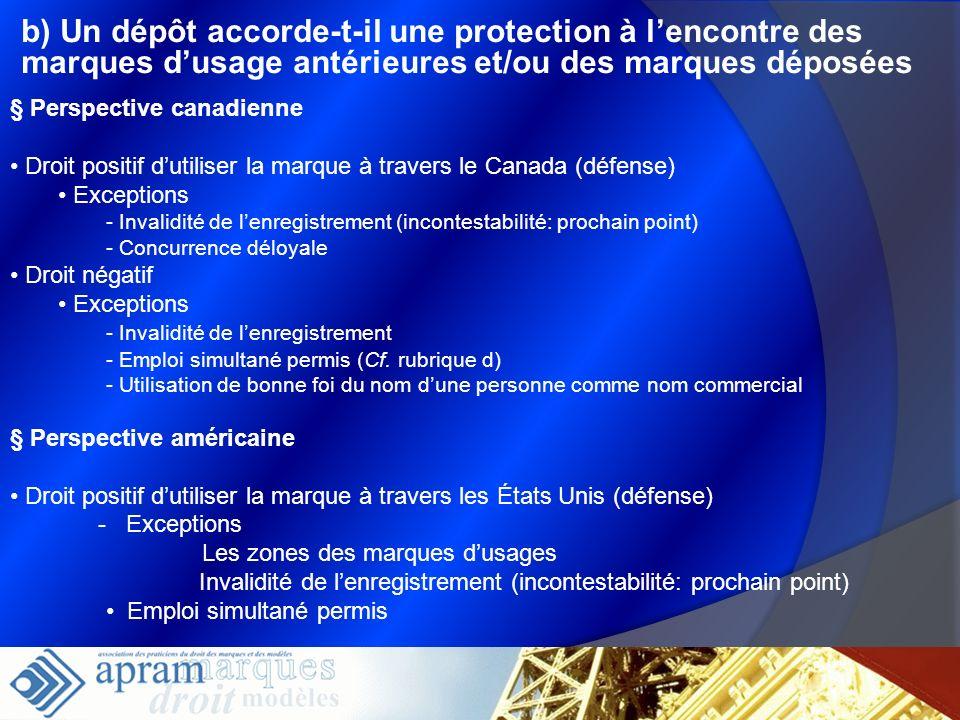 b) Un dépôt accorde-t-il une protection à lencontre des marques dusage antérieures et/ou des marques déposées § Perspective canadienne Droit positif d