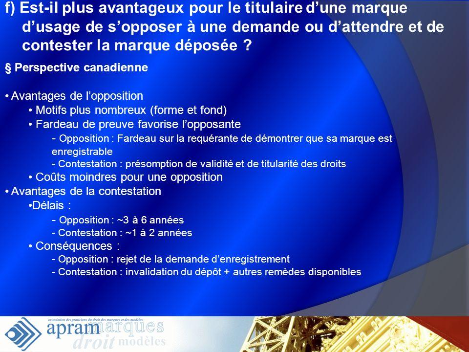 f) Est-il plus avantageux pour le titulaire dune marque dusage de sopposer à une demande ou dattendre et de contester la marque déposée ? § Perspectiv