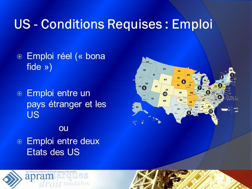 9 US - Conditions Requises : Emploi Emploi réel (« bona fide ») Emploi entre un pays étranger et les US ou Emploi entre deux Etats des US