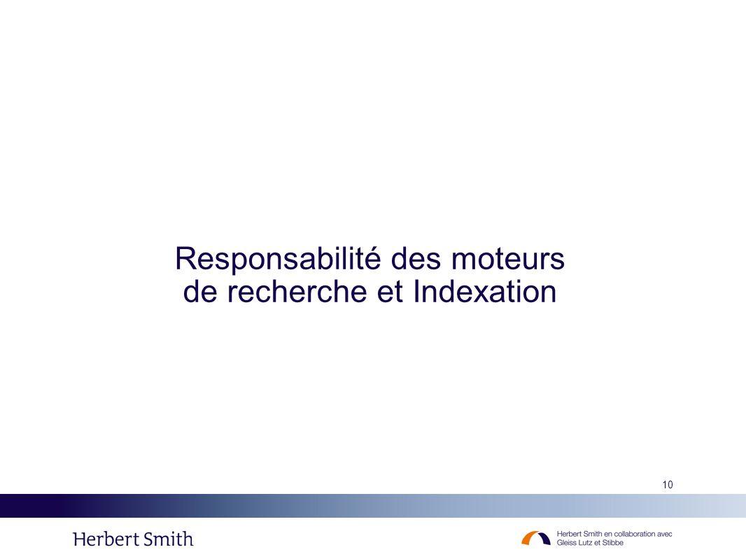 10 Responsabilité des moteurs de recherche et Indexation
