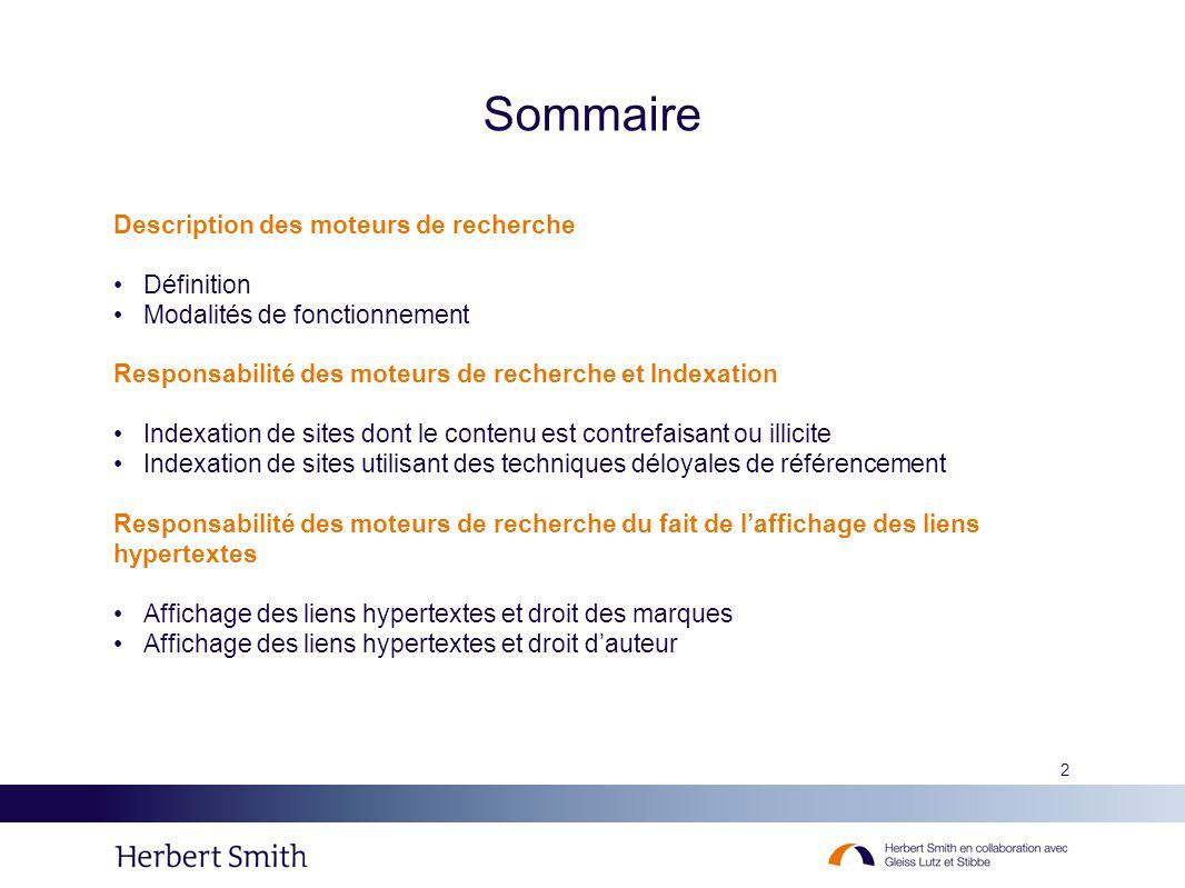 2 Sommaire Description des moteurs de recherche Définition Modalités de fonctionnement Responsabilité des moteurs de recherche et Indexation Indexatio