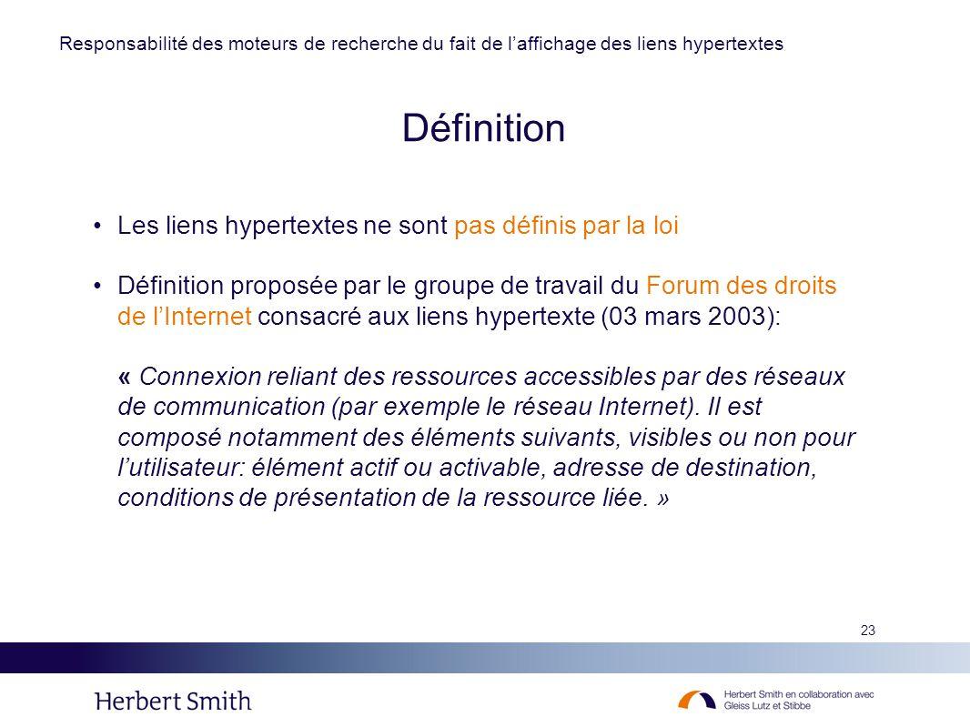23 Définition Les liens hypertextes ne sont pas définis par la loi Définition proposée par le groupe de travail du Forum des droits de lInternet consa