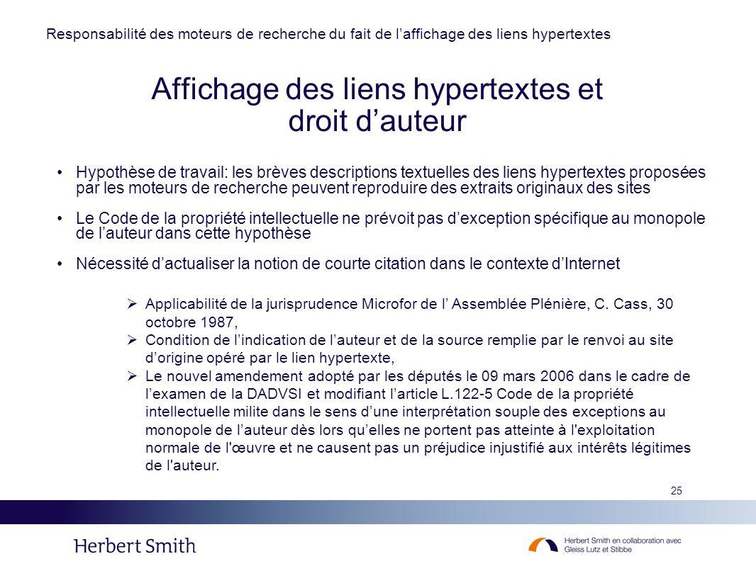 25 Affichage des liens hypertextes et droit dauteur Hypothèse de travail: les brèves descriptions textuelles des liens hypertextes proposées par les m