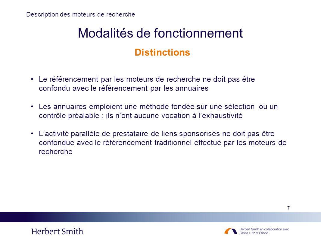 7 Modalités de fonctionnement Le référencement par les moteurs de recherche ne doit pas être confondu avec le référencement par les annuaires Les annu