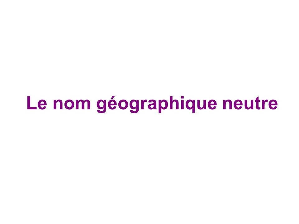 Le nom géographique neutre