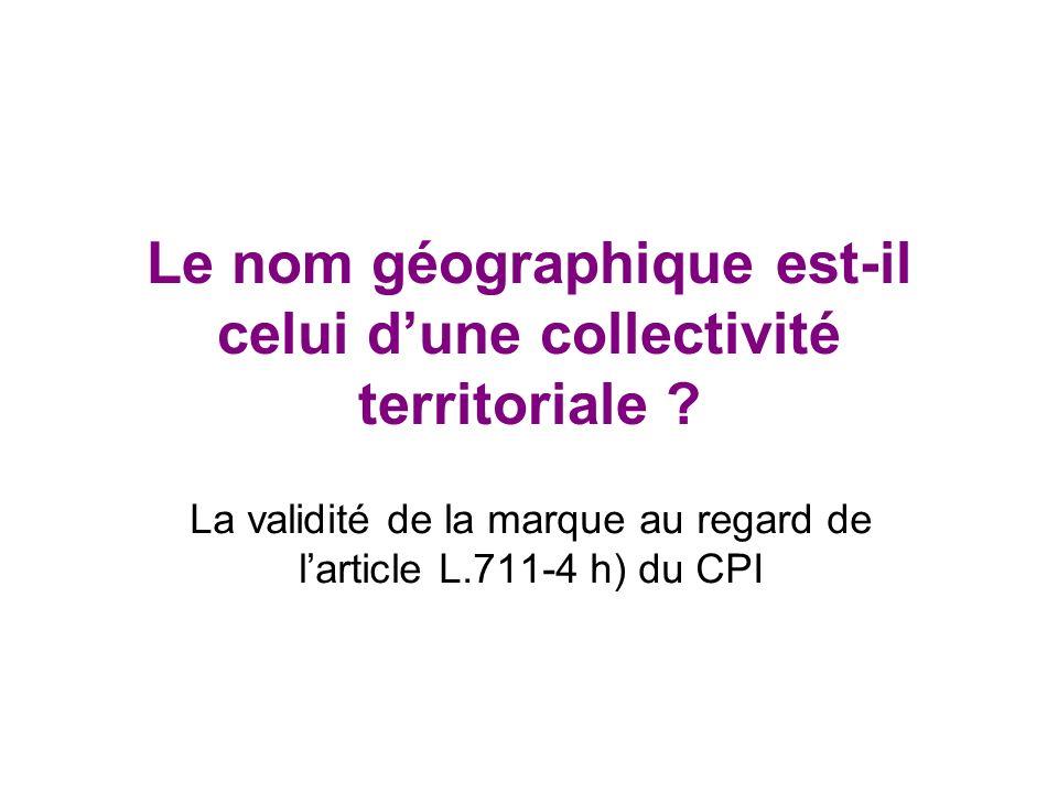 Le nom géographique est-il celui dune collectivité territoriale .