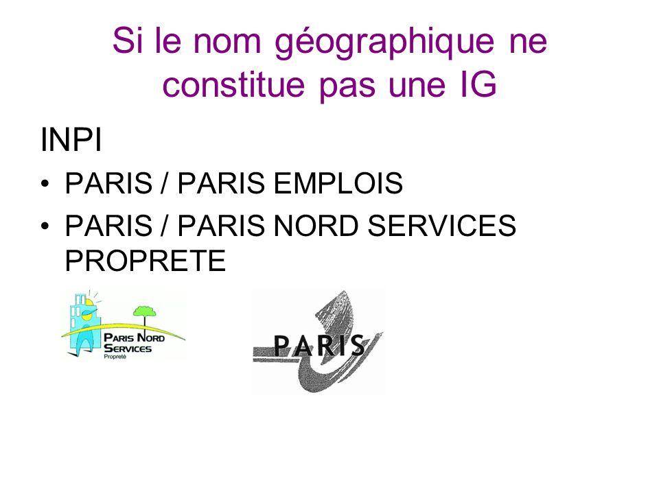 Si le nom géographique ne constitue pas une IG INPI PARIS / PARIS EMPLOIS PARIS / PARIS NORD SERVICES PROPRETE