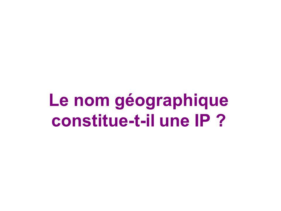 Le nom géographique constitue-t-il une IP ?