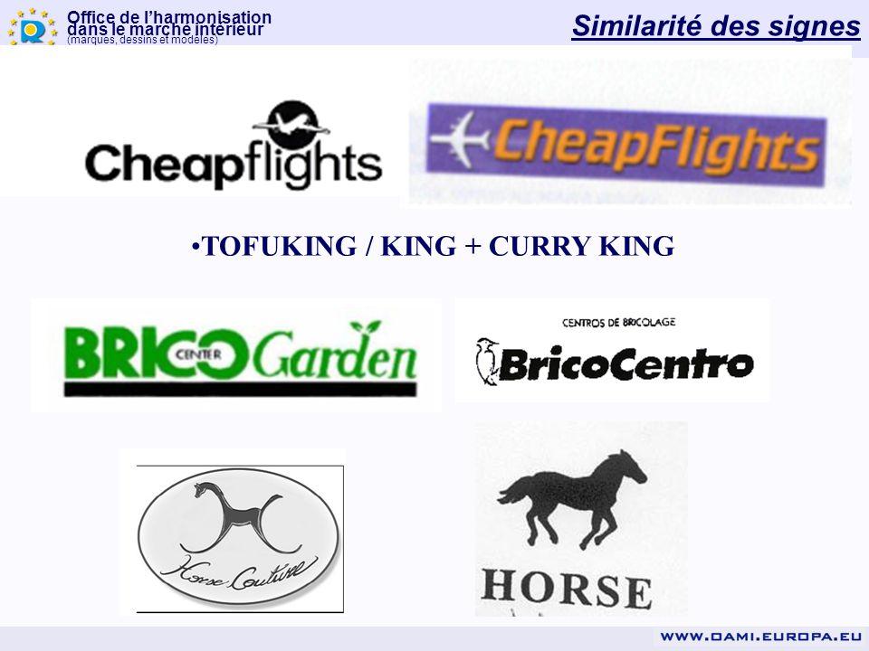 Office de lharmonisation dans le marché intérieur (marques, dessins et modèles) Similarité des signes TOFUKING / KING + CURRY KING