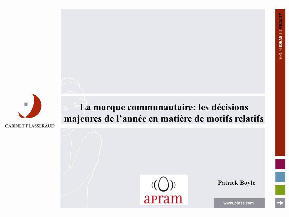 La marque communautaire: les décisions majeures de lannée en matière de motifs relatifs Patrick Boyle