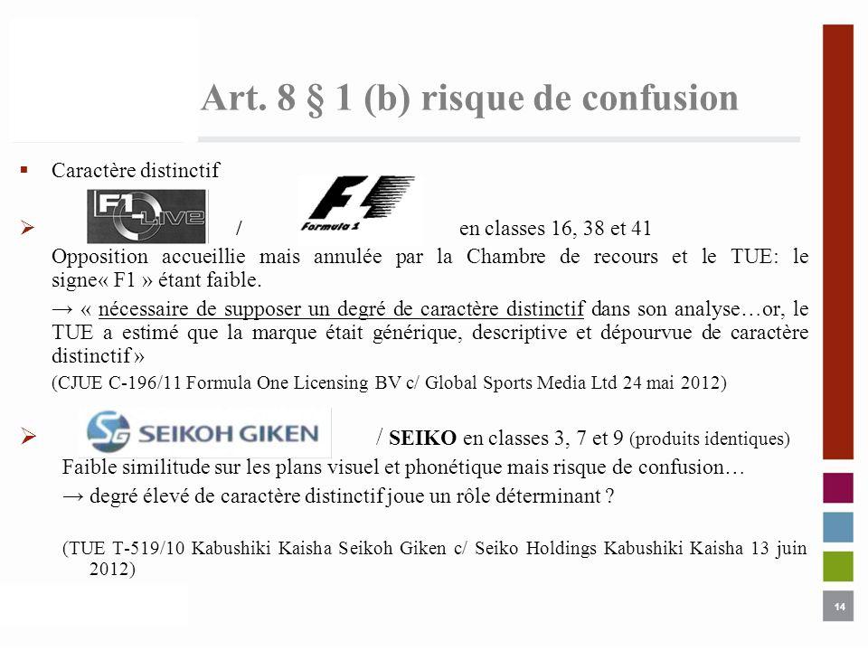 14 Art. 8 § 1 (b) risque de confusion Caractère distinctif / en classes 16, 38 et 41 Opposition accueillie mais annulée par la Chambre de recours et l