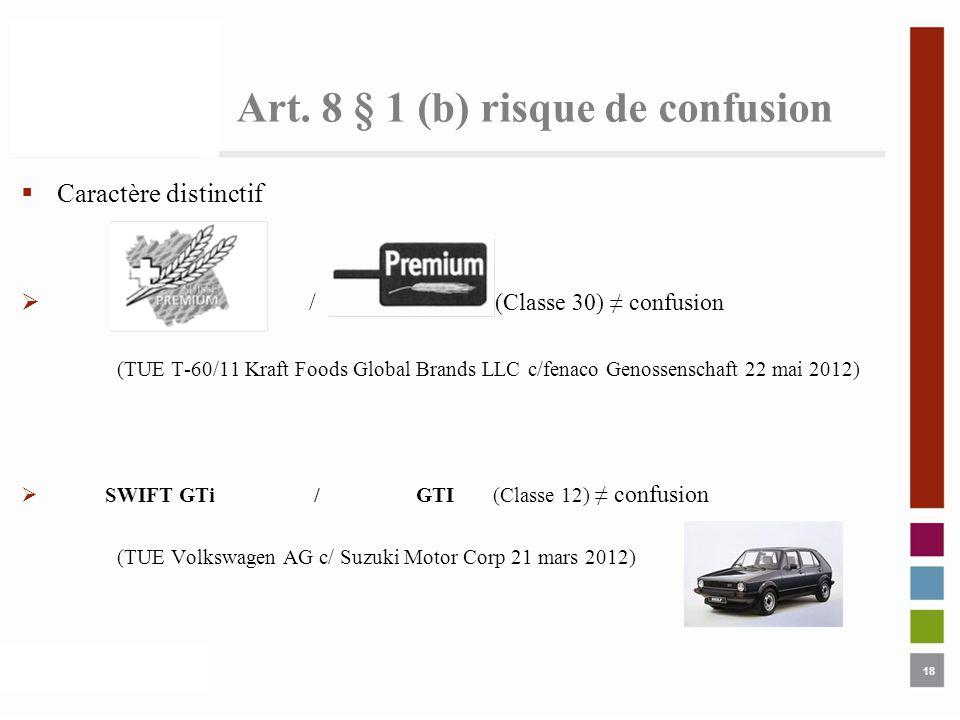 18 Art. 8 § 1 (b) risque de confusion Caractère distinctif / (Classe 30) confusion (TUE T-60/11 Kraft Foods Global Brands LLC c/fenaco Genossenschaft