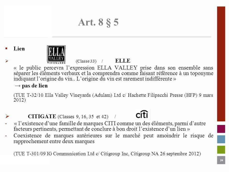 24 Art. 8 § 5 Lien (Classe 33) / ELLE « le public percevra lexpression ELLA VALLEY prise dans son ensemble sans séparer les éléments verbaux et la com