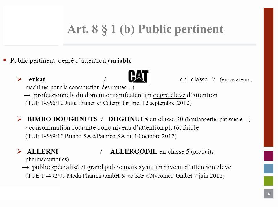 5 Art. 8 § 1 (b) Public pertinent 5 Public pertinent: degré dattention variable erkat / en classe 7 (excavateurs, machines pour la construction des ro