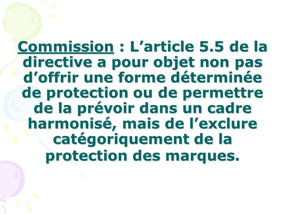 Commission : Larticle 5.5 de la directive a pour objet non pas doffrir une forme déterminée de protection ou de permettre de la prévoir dans un cadre