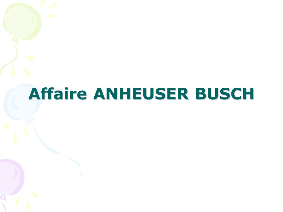 Affaire ANHEUSER BUSCH