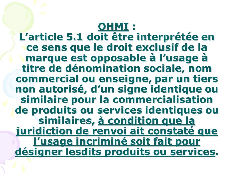 OHMI : Larticle 5.1 doit être interprétée en ce sens que le droit exclusif de la marque est opposable à lusage à titre de dénomination sociale, nom co