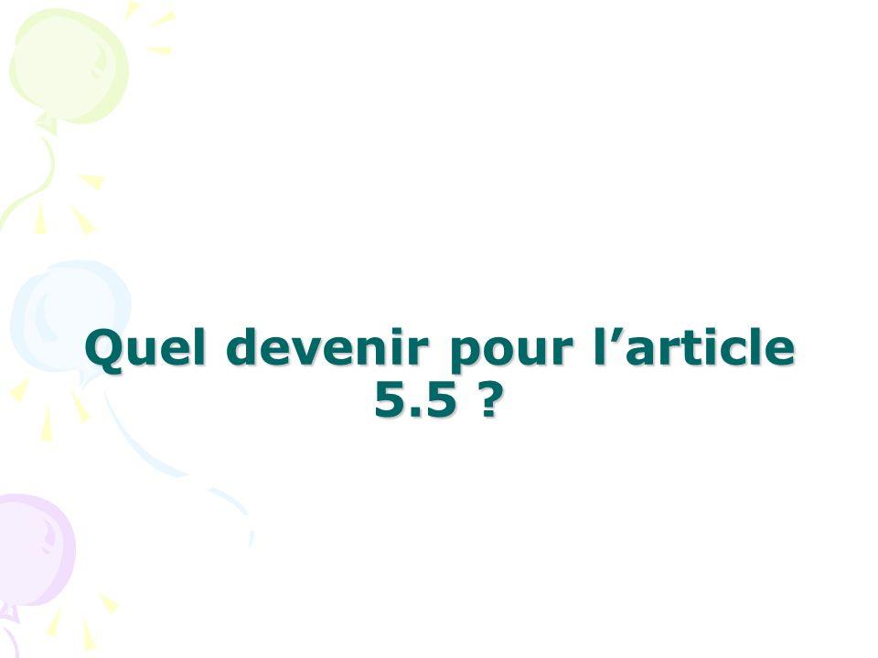 Quel devenir pour larticle 5.5 ?